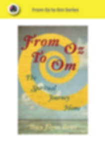 From Oz to Om Series  - soon a spiritual development series in digital format. Stay tuned. Sign up at tracybowe.com/member-page