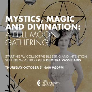 Mystics, Magic and Divination: A Full Moon Gathering at Alchemists Kitchen, Oct 15, 2017