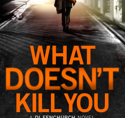 What Doesn't Kill You is an impressive thriller