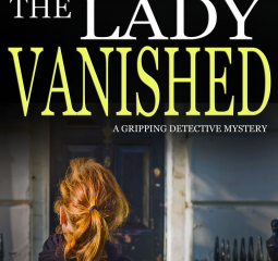 The Lady Vanished is an impressive character driven thriller