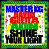 master_kg_david_guetta_shine_your_light_