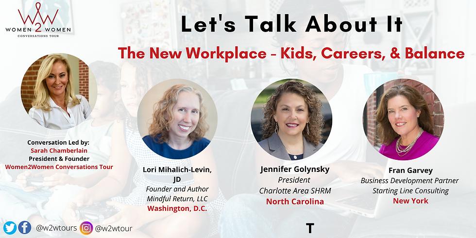 The New Workplace - Kids, Career & Balance