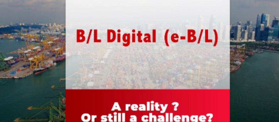 B/L Digital. A reality ? Or still a challenge ?