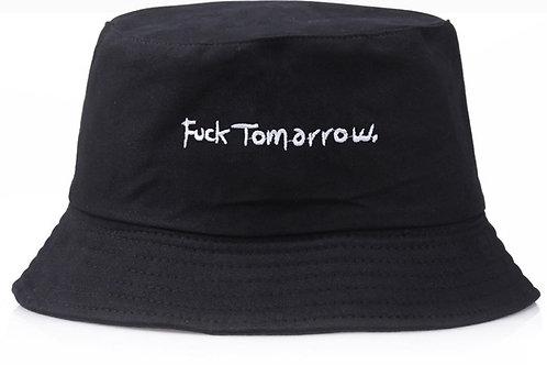 """""""Fuck Tomorrow"""" Bucket Hat"""