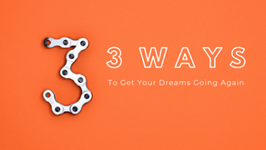 3 Ways to Get Your Dreams Going Again