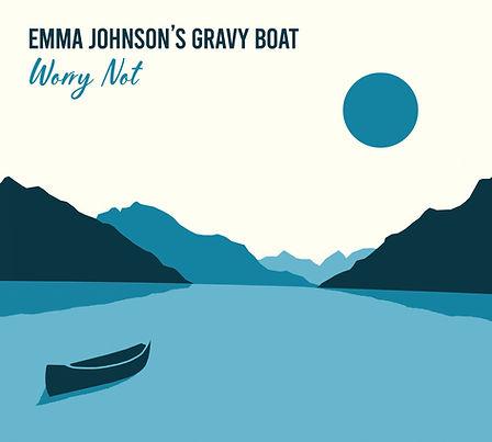 Worry Not - Emma Johnson's Gravy Boat Ar