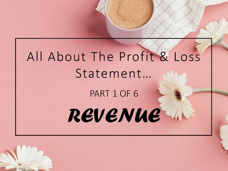 Revenue - All About Profit & Loss Statement