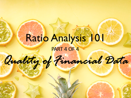 Quality of Financial Data - Ratio Analysis 101