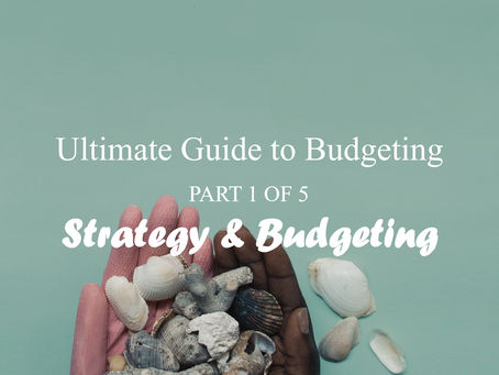Strategy & Budgeting - Ultimate Guide to Budgeting
