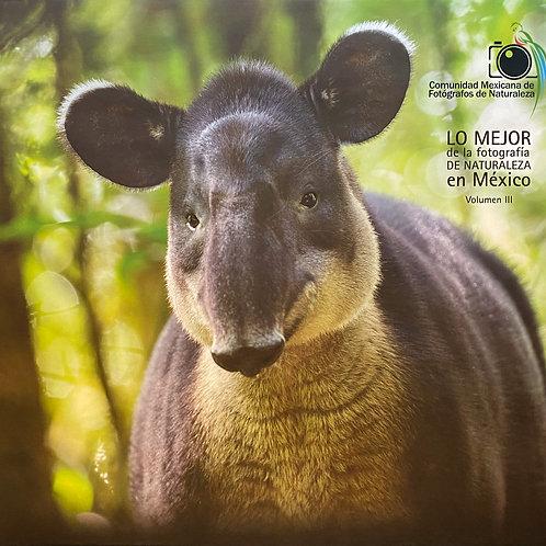 """Libro """"Lo mejor de la Fotografía de Naturaleza en México"""" Vol. III"""