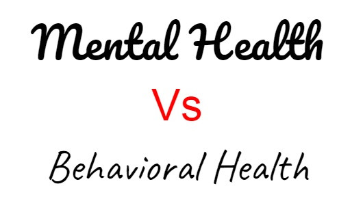 Mental Health vs Behavioral Health