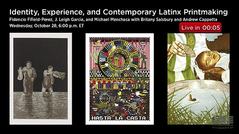 Cleveland Museum of Art. Identity, Experience, and Contemporary Latinx Printmaking: A Conversation