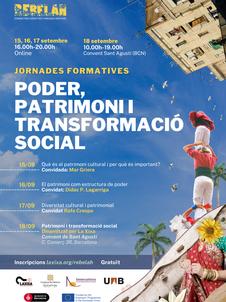 """""""Poder, Patrimoni i Transformació Social"""" Jornades Formatives"""