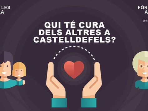 """Fòrum Obert: """"Qui té cura dels altres a Castelldefels?"""""""