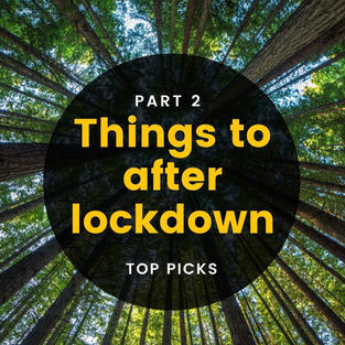 Things to do after lockdown - Part 2