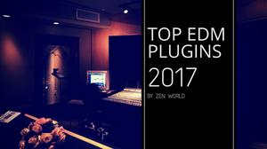 Best Plugins For EDM 2017