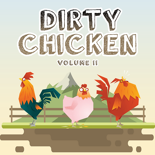 Dirty Chicken Vol 2