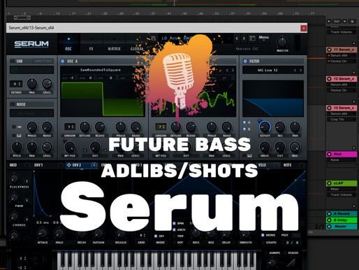 How To Make Future Bass Vocal Shots and Adlibs In Serum
