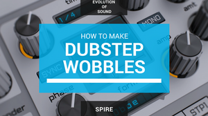 How To Make Dubstep Growls and Wobbles In Spire
