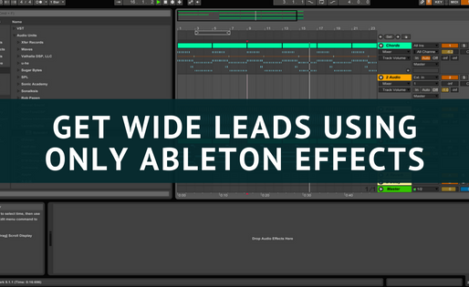 How To Get Wide Leads using only Ableton Effects