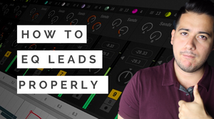HOW TO: EQ EDM LEADS
