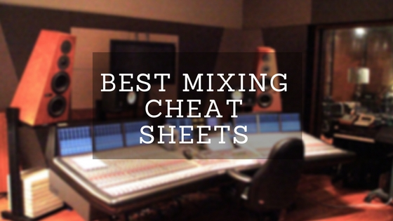 Best Mixing Cheat Sheets On The Internet Evolution Of Sound I