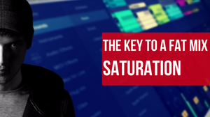 Saturation|The Key To A FAT EDM Mix