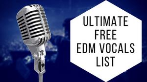 Free EDM Vocal Samples List