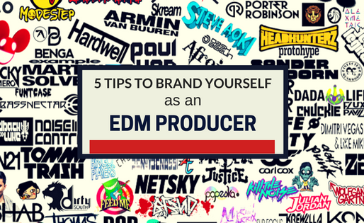 5 Tips to Brand Yourself as an EDM Producer
