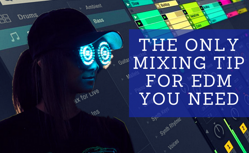 The Only Mixing Tip For EDM You Need