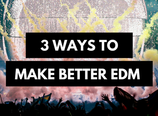 3 Tips To Make Better EDM Music
