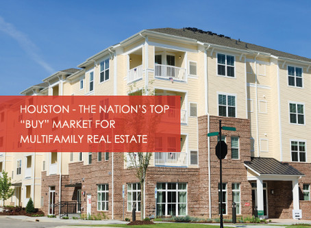 "Houston - the nation's top ""buy"" market for multifamily real estate"