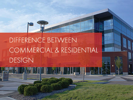 Differences Between Commercial and Residential Architecture?
