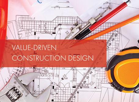 Value-Driven Construction Design