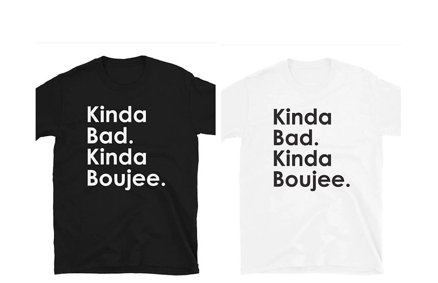 Kinda Bad Kinda Boujee Tee