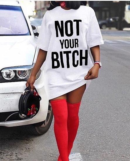 Not Your Bitch T-shirt Dress