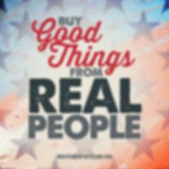 GOOD THINGS FROM REAL PEOPLE.jpg