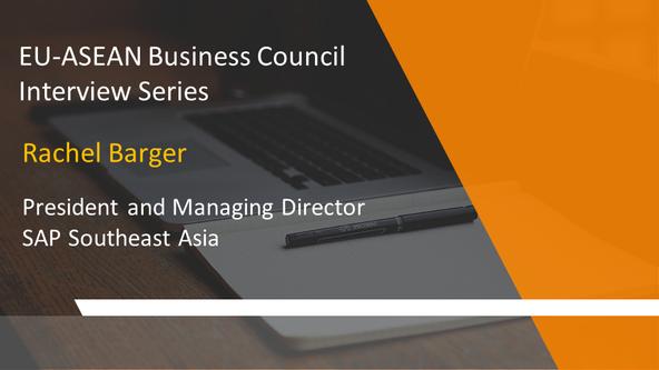 EU-ASEAN Business Council Interview Series: Rachel Barger, President and Managing Director, SAP Sout