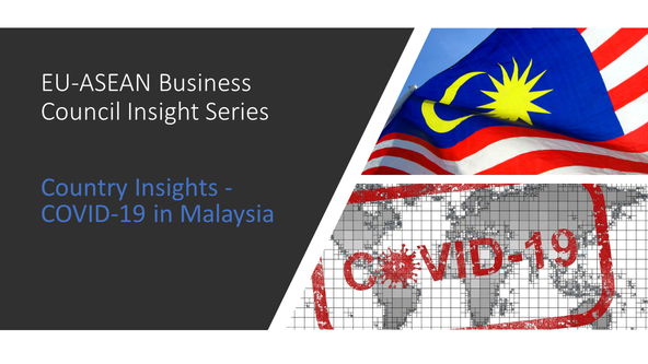 EU-ASEAN Business Council Insight Series: Country Insights - COVID-19 in Malaysia