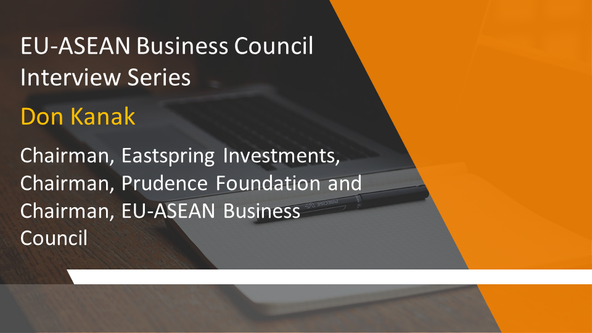 EU-ASEAN Business Council Interview Series: Don Kanak, Chairman, Eastspring Investments, Chairman of