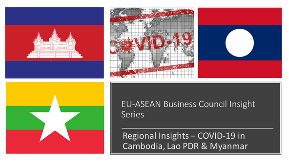 EU-ASEAN Business Council Insight Series: Regional Insights - COVID-19 in Cambodia, Lao PDR & My