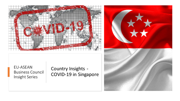 EU-ASEAN Business Council Insight Series: Country Insights - COVID-19 in Singapore