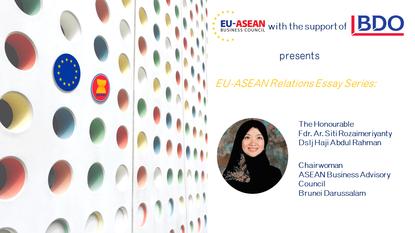 EU-ASEAN Relations Essay Series: The HonourableFdr. Ar. Siti Rozaimeriyanty Dslj Haji Abdul Rahman