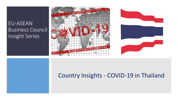 EU-ASEAN Business Council Insight Series: Country Insights - COVID-19 in Thailand