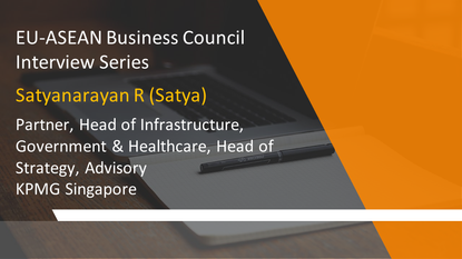 EU-ASEAN Business Council Interview Series: Satyanarayan R, Partner, Head of Infrastructure, Governm