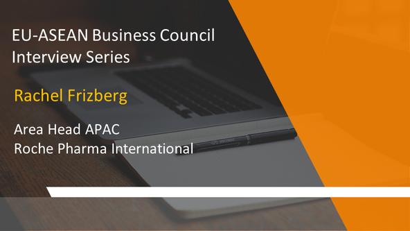 EU-ASEAN Business Council Interview Series: Rachel Frizberg, Area Head APAC, Roche Pharma Internatio