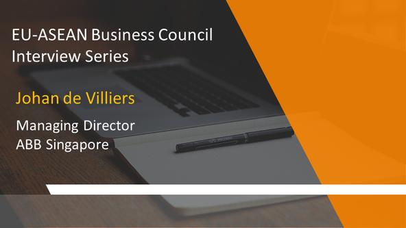 EU-ASEAN Business Council Interview Series: Johan de Villiers, Managing Director, ABB Singapore