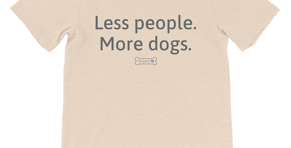 Less People More Dogs - Tan Unisex