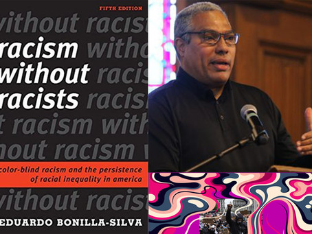 Unapologetically Eduardo Bonilla-Silva!