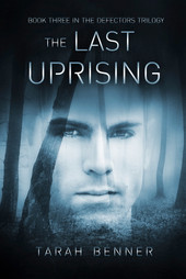 The Last Uprising (Book Three in the Defectors Trilogy)